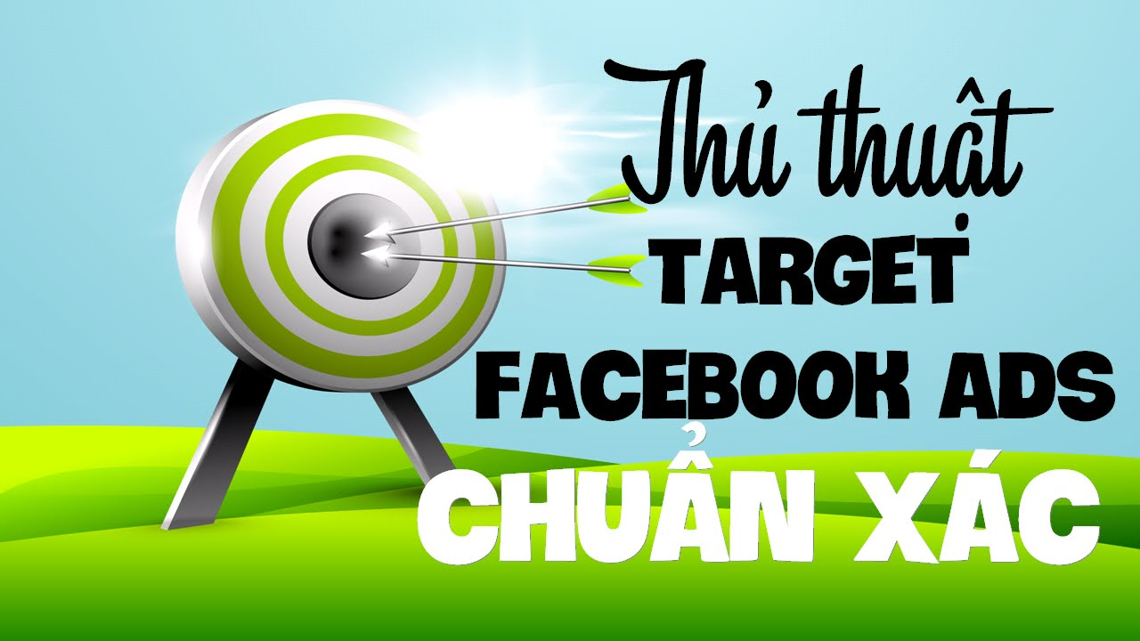 Target Facebook ads Chuẩn Xác